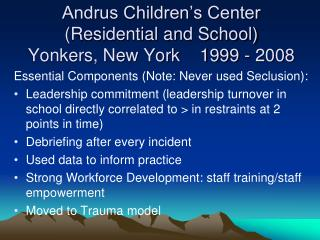Andrus Children's Center (Residential and School) Yonkers, New York 1999 - 2008