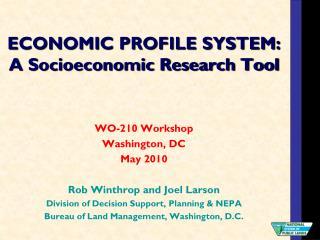 ECONOMIC PROFILE SYSTEM: A Socioeconomic Research Tool