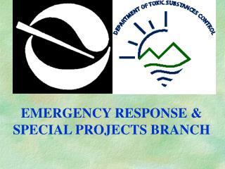 EMERGENCY RESPONSE & SPECIAL PROJECTS BRANCH