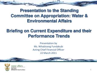 Presentation to the Standing Committee on Appropriation: Water & Environmental Affairs