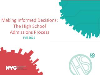 Making Informed Decisions:  The High School  Admissions Process