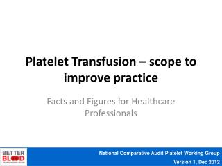 Platelet Transfusion – scope to improve practice