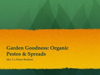 Garden Goodness: Organic Pestos & Spreads
