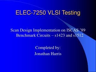 ELEC-7250 VLSI Testing