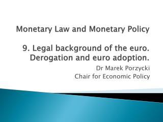 Dr Marek Porzycki Chair for Economic Policy