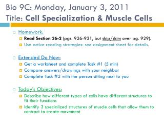 Bio 9C: Monday, January 3, 2011 Title:  Cell Specialization & Muscle Cells