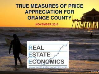 TRUE MEASURES OF PRICE APPRECIATION FOR ORANGE COUNTY