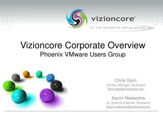 Vizioncore Corporate Overview Phoenix VMware Users Group
