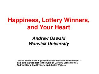 Happiness, Lottery Winners, and Your Heart Andrew Oswald Warwick University