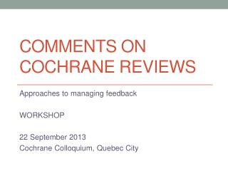 Comments on Cochrane Reviews