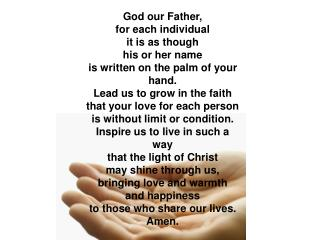 God our Father, for each individual it is as though his or her name
