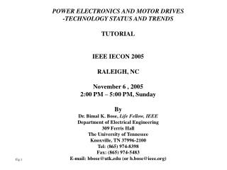 POWER ELECTRONICS AND MOTOR DRIVES -TECHNOLOGY STATUS AND TRENDS TUTORIAL IEEE IECON 2005