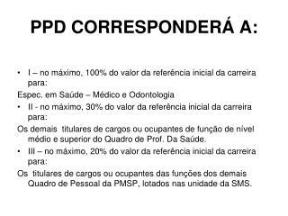 PPD CORRESPONDERÁ A: