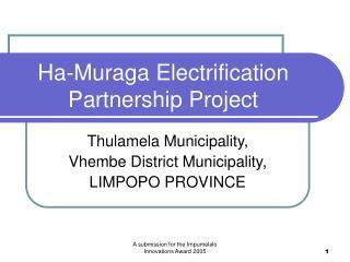 Ha-Muraga Electrification Partnership Project