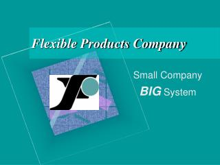Flexible Products Company