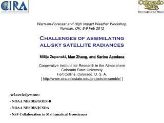Acknowledgements: - NOAA NESDIS/GOES-R - NOAA NESDIS/JCSDA