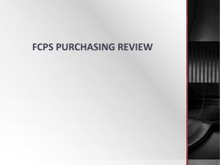 FCPS PURCHASING REVIEW