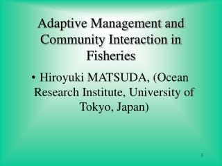 Adaptive Management and Community Interaction in Fisheries