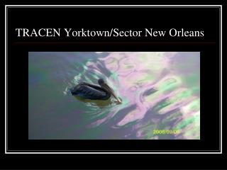TRACEN Yorktown/Sector New Orleans