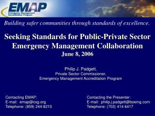 Seeking Standards for Public-Private Sector Emergency Management Collaboration June 8, 2006