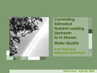 Correlating Estimated Nutrient Loading Upstream to In-Stream Water Quality