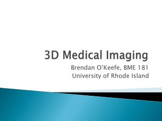3D Medical Imaging