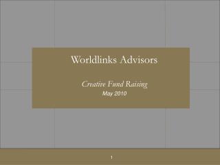 Worldlinks Advisors Creative Fund Raising May 2010