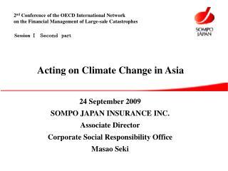 24 September 2009 SOMPO JAPAN INSURANCE INC. Associate Director
