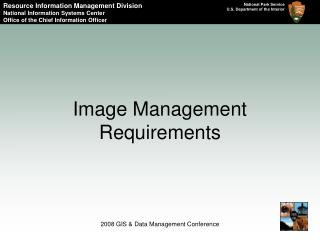 Image Management Requirements