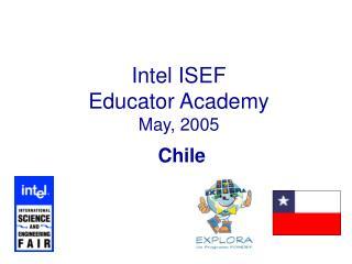 Intel ISEF Educator Academy May, 2005