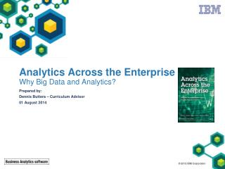 Analytics Across the Enterprise Why Big Data and Analytics?