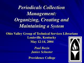 Periodicals Collection Management: Organizing, Creating and Maintaining a System
