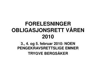 FORELESNINGER OBLIGASJONSRETT VÅREN 2010