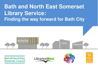 Bath and North East Somerset Library Service: Finding the way forward for Bath City