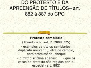 DO PROTESTO E DA APREENSÃO DE TÍTULOS– art. 882 à 887 do CPC