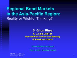 Regional Bond Markets  in the Asia-Pacific Region:   Reality or Wishful Thinking