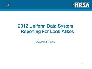 2012 Uniform Data System Reporting For Look-Alikes October 24, 2012