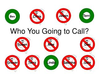 Who You Going to Call?