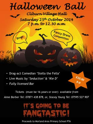 Halloween  Ball Cliburn Village Hall Saturday 25 th  October  2014 7 p.m. to 12.30 a.m.