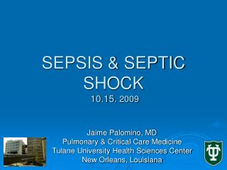 SEPSIS & SEPTIC SHOCK  10.15.  2009