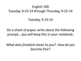 English 100 Tuesday, 9-23-14 through Thursday, 9-25-14