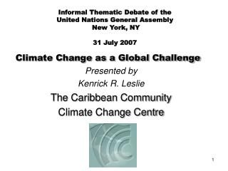 Informal Thematic Debate of the United Nations General Assembly New York, NY 31 July 2007
