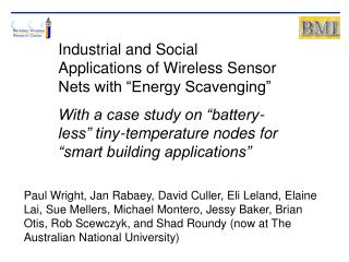 "Industrial and Social Applications of Wireless Sensor Nets with ""Energy Scavenging"""