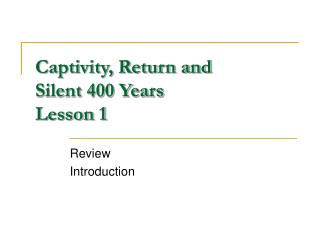 Captivity, Return and Silent 400 Years Lesson 1