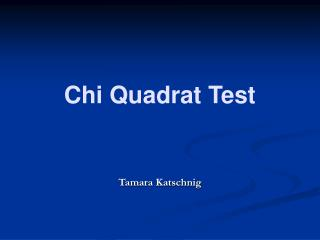 Chi Quadrat Test