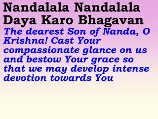 Daya Karo Bhagavan O Lord! You are the Ocean of Compassion, Please shower Your grace