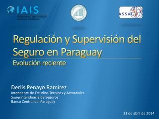 Regulación y Supervisión del Seguro en Paraguay Evolución reciente