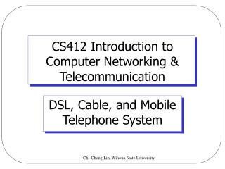 CS412 Introduction to  Computer Networking & Telecommunication