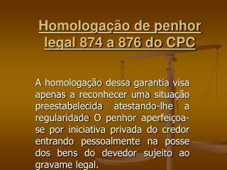 Homologação de penhor legal 874 a 876 do CPC