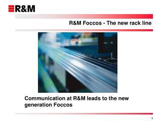 R&M Foccos - The new rack line